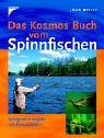 Das Kosmos Buch vom Spinnfischen: Erfolgreich angeln mit Kunstködern