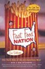 Fast Food Nation: The Dark Side of the All American Meal