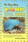 The Ray-Way Tarp Book: How To Make A Tarp And Net-tent, And Use Them In The Wilds