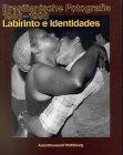 Labirinto e Identidades: Brasilianische Photographie, 1946-1998
