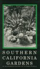 Southern California Gardens: An Illustrated History