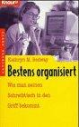 Bestens organisiert: Wie man seinen Schreibtisch in den Griff bekommt (Knaur Taschenbücher. Ratgeber Beruf)