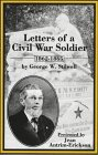 Letters of a Civil War Soldier: 1862-1865