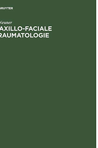 Maxillo-faciale Traumatologie: Praxis der funktionellen Kieferfrakturbehandlung