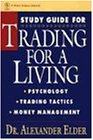 Trading for a Living, Study Guide: Psychology, Trading Tactics, Money Management (Getting Started In.....)