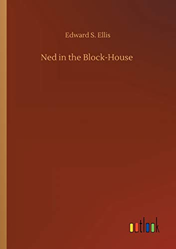 Ned in the Block-House