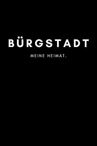 Bürgstadt: Notizbuch, Notizblock, Notebook   Liniert, Linien, Lined   DIN A5 (6x9 Zoll), 120 Seiten   Deine Stadt, Dorf, Region, Liebe und Heimat