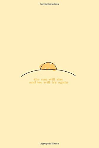 the sun will rise and we will try again - Twenty One Pilots: notebook / journal Blank Lined Ruled 6x9 120 Pages