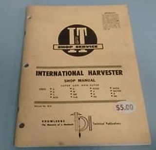 I & T Shop Service International Harvester Shop Manual No. IH-8 Super and Non-Super (Series A, B, C, MTA, H, M, MD, Cub, MTAD, 4, 6, D6, W6TA, W6TAD, 9, D9)