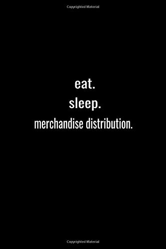 eat. sleep. merchandise distribution.-Lined Notebook:120 pages (6x9) of blank lined paper| journal Lined 2020: merchandise distribution.-Lined ... Gift,120 Pages,6*9,Soft Cover,Matte Finish
