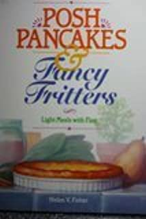 Posh Pancakes and Fancy Fritters by Fisher, Helen V. (1993) Paperback