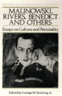 Malinowski, Rivers, Benedict and Others: Essays on Culture and Personality (History of      Anthropology V004, Band 4) - George W. Stocking