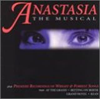 Anastasia: The Musical plus premier recordings of Wright and Forrest songs from At The Grand/Betting On Bertie/Grand Hotel/Kean