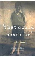 That Could Never Be: A Memoir by Kevin Dalton, Patrick Semple (2003) Paperback