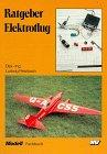 Ratgeber Elektroflug (Modell-Fachbuch-Reihe) - Ludwig Retzbach