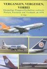 Vergangen, Vergessen, Vorbei: Ehemalige Fluggesellschaften weltweit. Pleiten, Fusionen und Verkäufe ab 1970
