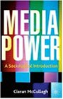 Media Power: A Sociological Introduction
