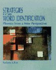 Strategies for Word Identification: Phonics from a New Perspective