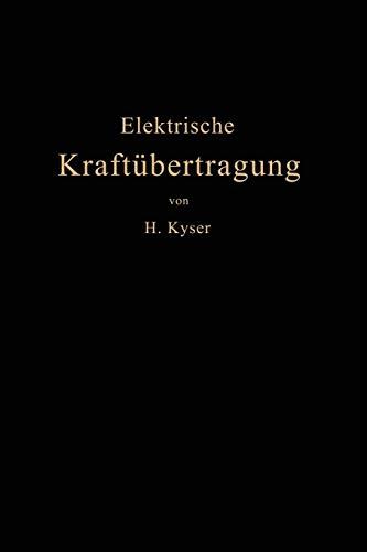 Die elektrische Kraftübertragung: II. Band: Die Leitungen, Generatoren, Akkumulatoren Schaltanlagen und Kraftwerkseinrichtungen (German Edition)