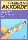 Gitarren-Akkorde: Systematische Ableitung sämtlicher Akkordgriffe
