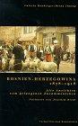 Bosnien- Herzegowina 1878 - 1918. Alte Ansichten vom gelungenen Zusammenleben - Valeria Heuberger