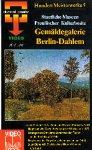 Gemäldegalerie Berlin-Dahlem [VHS]