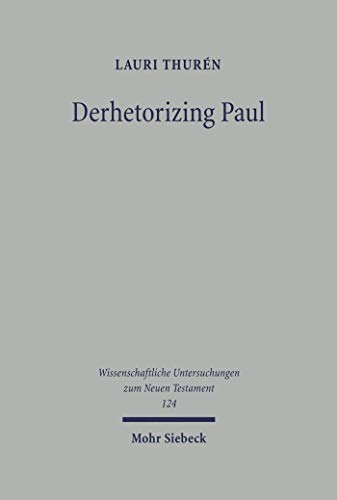 Derhetorizing Paul: A Dynamic Perspective on Pauline Theology and the Law (Wissenschaftliche Untersuchungen zum Neuen Testament) (English Edition)
