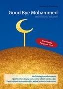 Good Bye Mohammed: Das neue Bild des Islam