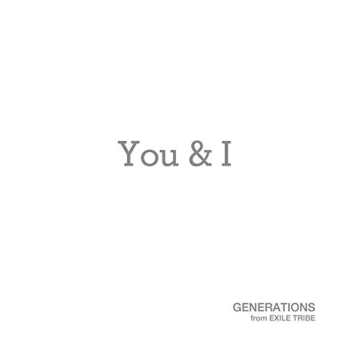 [single]You & I – GENERATIONS from EXILE TRIBE[FLAC + MP3]