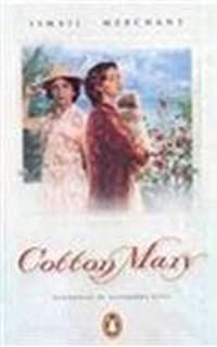 Cotton Mary : A Merchant Ivory Screenplay