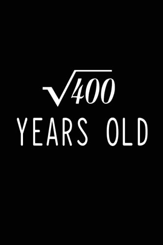 Square Root Of 400 Years Old Notebook - 20th Birthday 20 Years Old Anniversary Math Gift Idea For Boys And Girls.: Lined Notebook / Journal Gift, 120 Pages, 6x9, Soft Cover, Matte Finish