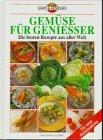 Gemüse für Geniesser. RESERVIERT für Leseheidi