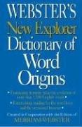 Webster's New Explorer Dictionary of Word Origins