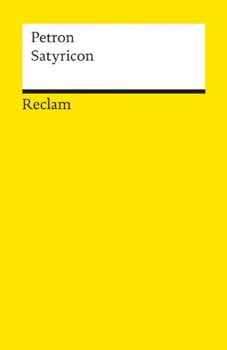 Satyricon: Ein römischer Schelmenroman (Reclams Universal-Bibliothek)