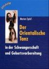 Der Orientalische Tanz in der Schwangerschaft und Geburtsvorbereitung (Pflaum Physiotherapie) - Ingeborg Liebenstund