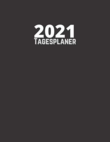 Tagesplaner 2021: Tagesplaner für 2021 | Eine Seite für jeden Tag mit einer monatlichen Übersichtsseite Kalender 2022 auf der Rückseite | 1 Tag - 1 Seite| Groß