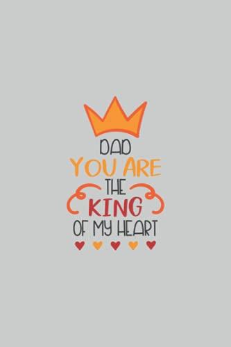 Papá, eres el Rey de mi Corazón, cuaderno: Bonita idea de regalo para el Día del Padre, cumpleaños y Navidad y Semana Santa. Ideal para cumpleaños y ... Santa. Ideal para el mejor padre del mundo.