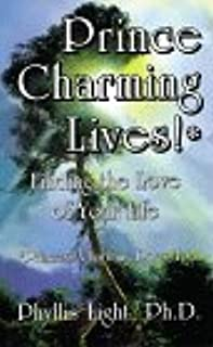 Prince Charming Lives!: Finding the Love of Your Life