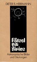 Rätsel um Sirius. Astronomische Bilder und Deutungen