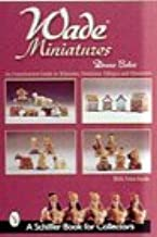 Wade Miniatures: An Unauthorized Guide to Whimsies, Premiums, Villages & Characters (Schiffer Book for Collectors)