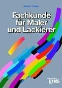 Fachkunde für Maler und Lackierer: Lehr-/Fachbuch