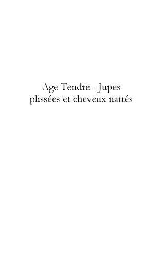 Age tendre - Jupes plissées et cheveux nattés (MT.ROMAN) (French Edition)