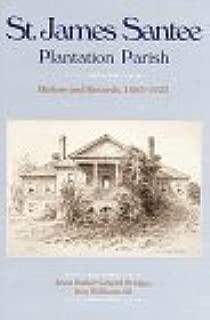 St. James Santee, Plantation Parish: History and Records, 1685-1925