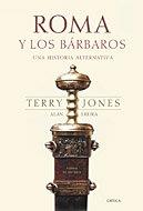 Roma y los bárbaros: Una historia alternativa (Tiempo De