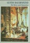 Die Reise nach Damaskus 1888/1889: Tagebuchaufzeichnungen des Orientmalers