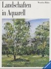 Landschaften in Aquarell (Ravensburger Freizeitmaler)