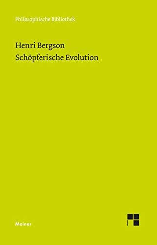 Schöpferische Evolution: L'évolution créatrice (Philosophische Bibliothek)