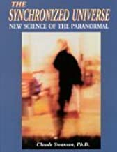 Synchronized Universe : New Science of the Paranormal