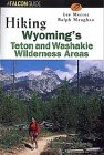 Hiking Wyoming s Teton & Washakie Wilderness Areas (Regional Hiking Series)