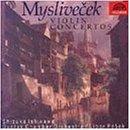 ミスリヴェチェク:ヴァイオリン協奏曲集